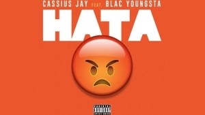 Cassius Jay - HATA (feat. Blac Youngsta)